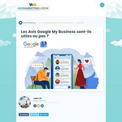 ▷ Les Avis Google My Business sont-ils utiles ou pas ?