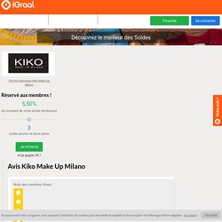 ▷ Avis Kiko Make Up Milano : 926 évaluations - iGraal