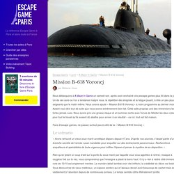 [avis] Mission B-618 Voronej - A Maze In Game - Escape Game à Lyon