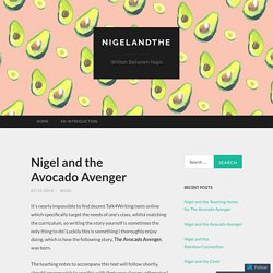 Nigel and the Avocado Avenger