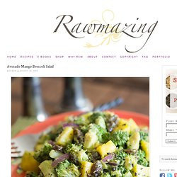 Avocado Mango Broccoli Salad