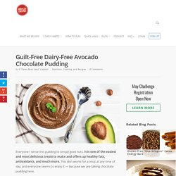 Guilt-Free Dairy-Free Avocado Chocolate Pudding - Whole Life Challenge