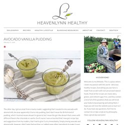 Avocado Vanilla Pudding - Heavenlynn Healthy