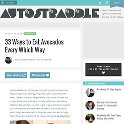 33 Ways to Eat Avocados Every Which Way
