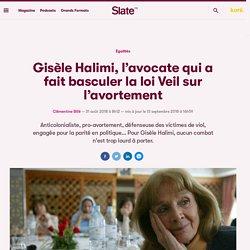 Gisèle Halimi, l'avocate qui a fait basculer la loi Veil sur l'avortement