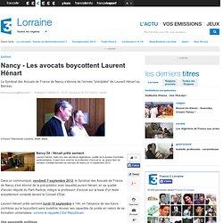 Nancy - Les avocats boycottent Laurent Hénart - Lorraine - Société