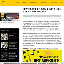 How to Avoid the Cliché in a High School Art Project