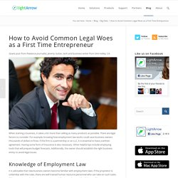 How to Avoid Common Legal Woes as a First Time Entrepreneur