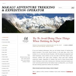 Try To Avoid Doing These Things When Trekking In Nepal