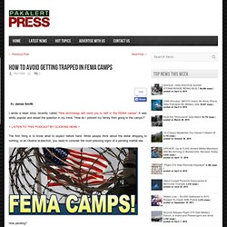 How to avoid getting trapped in FEMA camps