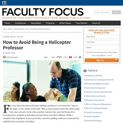 How to Avoid Being a Helicopter Professor