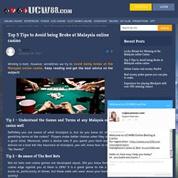 Top 5 Tips to Avoid being Broke at Malaysia online casino - UCW88