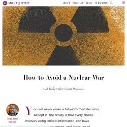 How to Avoid a Nuclear War - RiShawn Biddle