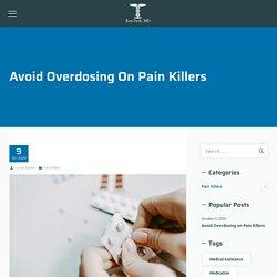 Avoid Overdosing On Pain Killers