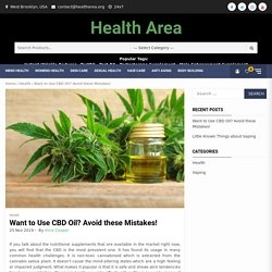 Want to Use CBD Oil? Avoid these Mistakes!