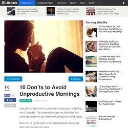 10 DON'TS To Avoid Unproductive Mornings
