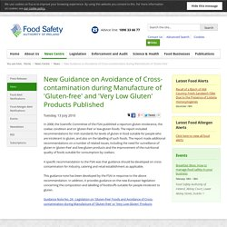 FSAI 13/07/10 New Guidance on Avoidance of Cross-contamination during Manufacture of 'Gluten-free' and 'Very Low Gluten' Products Published