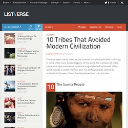 10 Tribes That Avoided Modern Civilization