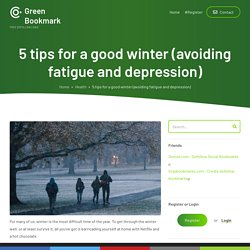 5 tips for a good winter (avoiding fatigue and depression)