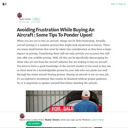 Avoiding Frustration While Buying An Aircraft : Some Tips To Ponder Upon!