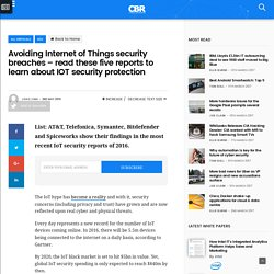 Avoiding Internet of Things security breaches – read these five reports to learn about IOT security protection