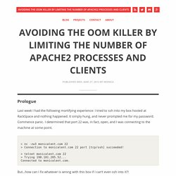 Avoiding the OOM Killer by limiting the number of Apache2 processes and clients · Monica