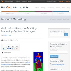 An Insider's Secret to Avoiding Marketing Content Shortages