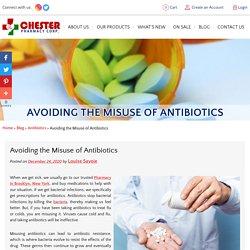 Avoiding the Misuse of Antibiotics
