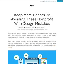 Keep More Donors By Avoiding These Nonprofit Web Design Mistakes