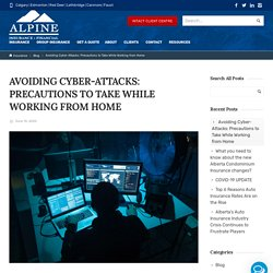 Avoiding Cyber-Attacks: Precautions to Take While Working from Home