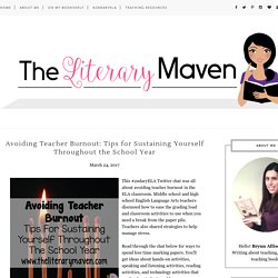 Avoiding Teacher Burnout: Tips for Sustaining Yourself Throughout the School Year - The Literary Maven