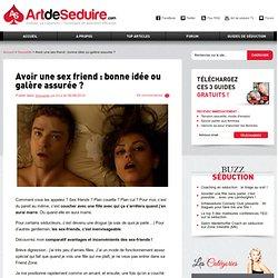 Avoir une sex friend : bonne idée ou galère assurée ?