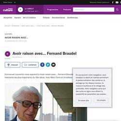 Avoir raison avec... Fernand Braudel
