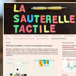 La Sauterelle Tactile: DNA Play (Avokiddo) : Coup de cœur génético-numérique !