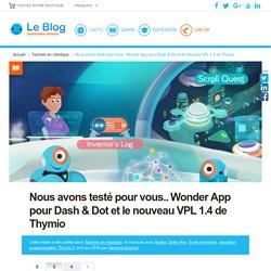 Nous avons testé pour vous.. Wonder App pour Dash & Dot et le nouveau VPL 1.4 de Thymio