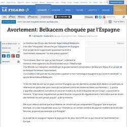 Avortement: Belkacem choquée par l'Espagne