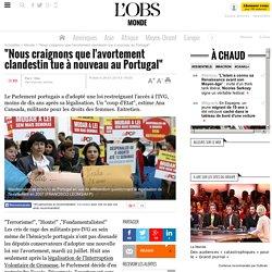 """""""Nous craignons que l'avortement clandestin tue à nouveau au Portugal"""""""