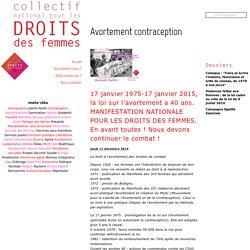 17 janvier 1975-17 janvier 2015, la loi sur l'avortement a 40 ans. MANIFESTATION NATIONALE POUR LES DROITS DES FEMMES. En avant toutes ! Nous devons continuer le combat ! - Collectif national pour les droits des femmes