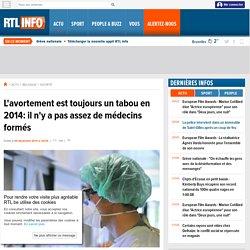 L'avortement est toujours un tabou en 2014: il n'y a pas assez de médecins formés- RTL Info- RTL.be