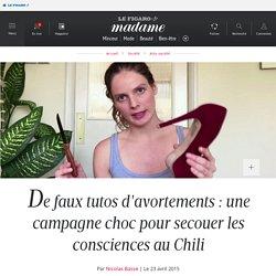 De faux tutos d'avortements : une campagne choc pour secouer les consciences au Chili