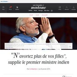 «N'avortez plus de vos filles», supplie le premier ministre indien