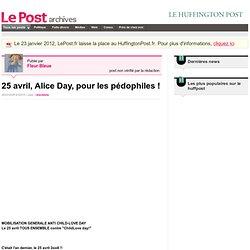 25 avril, Alice Day, pour les pédophiles ! - No Human Toys sur LePost.fr (02:10)