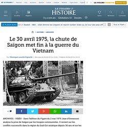 Le 30 avril 1975, la chute de Saïgon met fin à la guerre du Vietnam