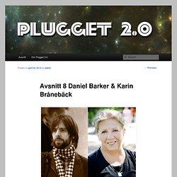 Avsnitt 8 Daniel Barker & Karin Brånebäck