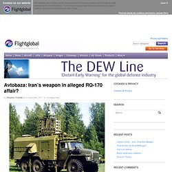 Avtobaza: Iran's weapon in alleged RQ-170 affair? - The DEW Line