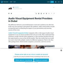 Audio Visual Equipment Rental Providers in Dubai: avxrentals — LiveJournal