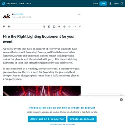 Hire the Right Lighting Equipment for your event: avxrentals — LiveJournal