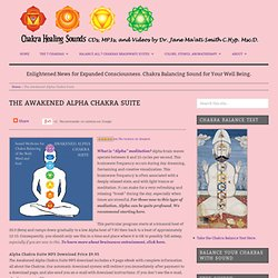 The Awakened Alpha Chakra Suite