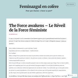The Force awakens – Le Réveil de la Force féministe – Feminazgul en colère