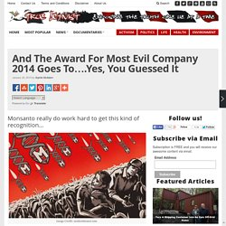 And The Award For Most Evil Company 2014 Goes To….Yes, You Guessed It